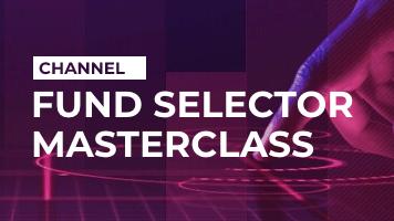Fund Selector Masterclass