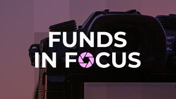 Funds in Focus