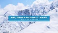 Davos: the FinTech headlines