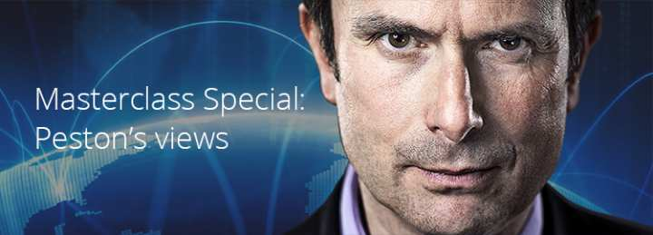 Masterclass Special: Peston's views